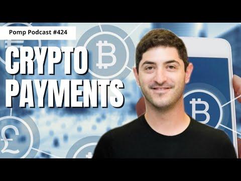 Pomp Podcast #424: Bradley Kam on Crypto Payments