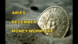 Aries December 2018 Money-Work-Life ~ GOOD NEWS AND MORE STABILITY