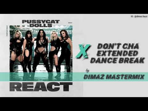 The Pussycat Dolls - React X Don't Cha Extended Dance Break (Dimaz Mastermix)