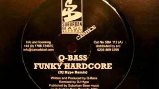Q Bass-Funky Hardcore(DJ Hype Remix)