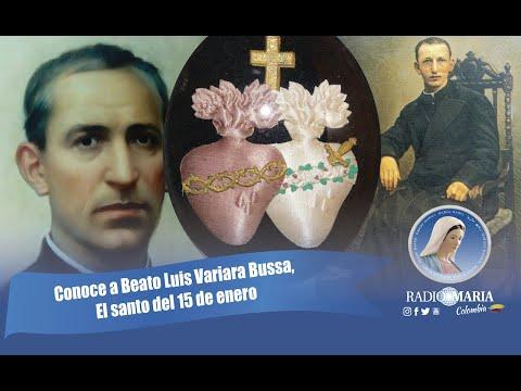 Conoce Al Beato Luis Variara Bussa, El Santo Del 15 De Enero.
