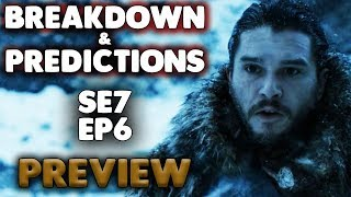 Game of Thrones Season 7 Episode 6 Preview | Breakdown and Prediction | Jon Snow North of the Wall