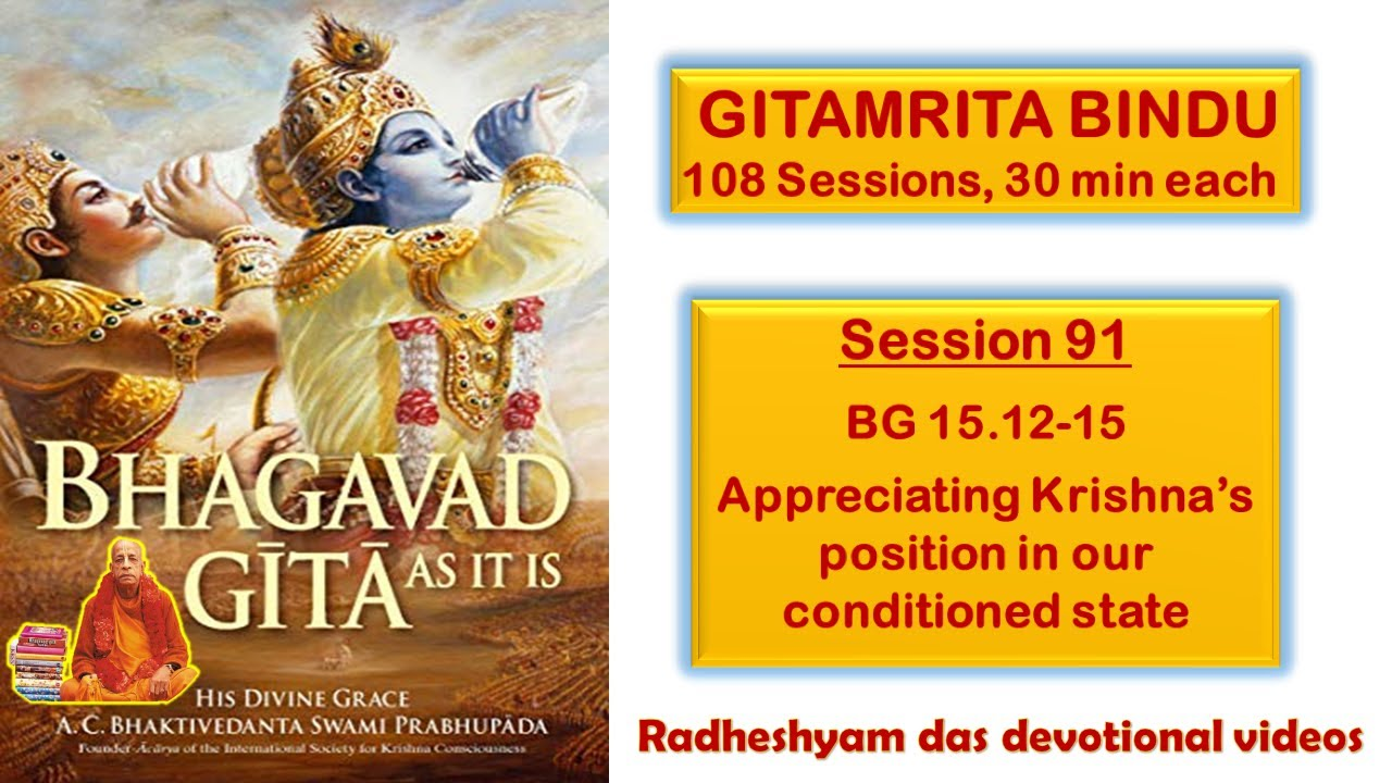 Download Session 91 - BG 15.12-15 Appreciating Krishna's position in our conditioned state_Radheshyam Das