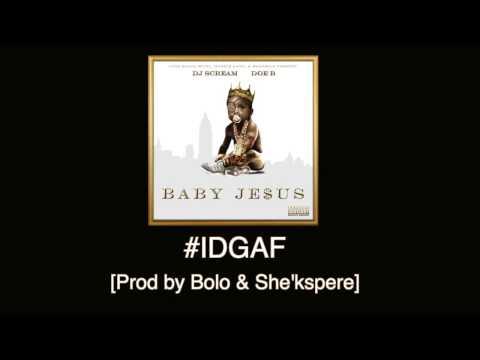 Doe B - #IDGAF [Prod by Bolo & She'kspere] Baby Je$us