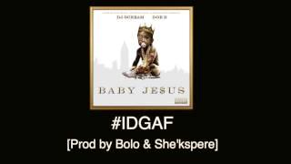 Doe B - #IDGAF [Prod by Bolo & She