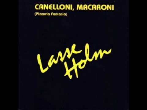 Lasse Holm - Canelloni, Macaroni