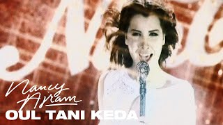 Nancy Ajram - Oul Tani Keda (Official Clip) ????? ???? - ????? ???? ??? ???? ???