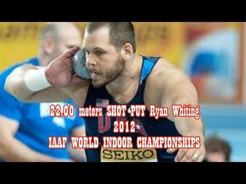 22.00 Meters SHOT PUT Ryan Whiting IAAF WORLD INDOOR CHAMPIONSHIPS 2012