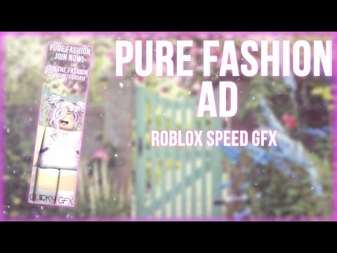 Pure Fashion Ad Roblox Speed Gfx Youtube
