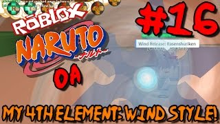 MY 4TH ELEMENT: WIND STYLE! | Roblox: Naruto OA - Epsiode 16