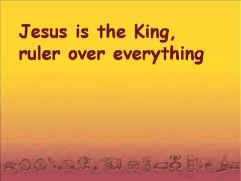 Jesus Is The King Ruler Over Everything With Lyrics Youtube