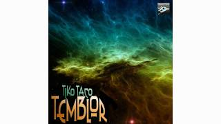 Tiko Taco - Temblor (OFFICIAL ALBUM SNIPPET) OUT NOW on Beatport
