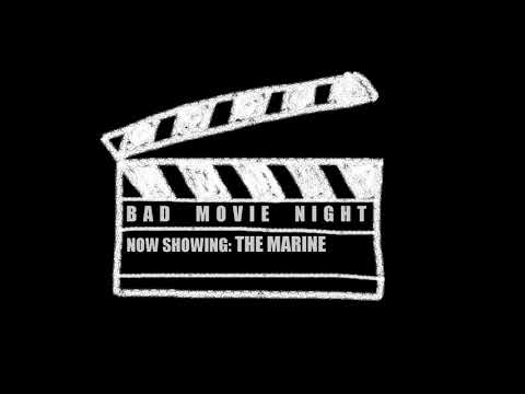 Bad Movie Night | The Marine