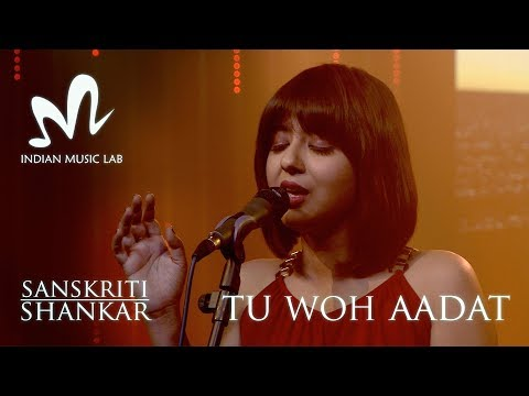Tu Woh Aadat | Indian Music Lab | Sanskriti Shankar | Rishab Jain | Latest Hindi Song