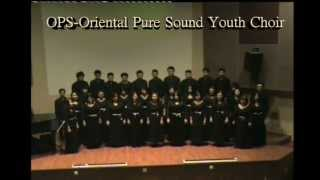 八骏赞 In Praise of Eight Steeds by OPS-Oriental Pure Sound Youth Choir