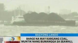 BT: Barge na may kargang coal, muntik nang bumangga sa seawall