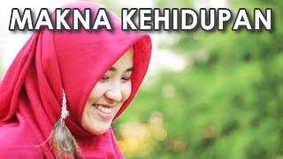 MAKNA KEHIDUPAN - Video Inspirasi