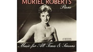 MURIEL ROBERTS - MUSIC FOR ALL TIMES & SEASONS (Full Album)