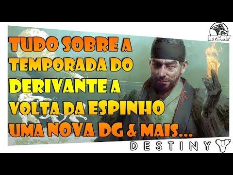 DESTINY 2 - TUDO SOBRE A TEMPORADA DO DERIVANTE | A VOLTA DA ESPINHO UMA NOVA DG & MAIS... thumbnail