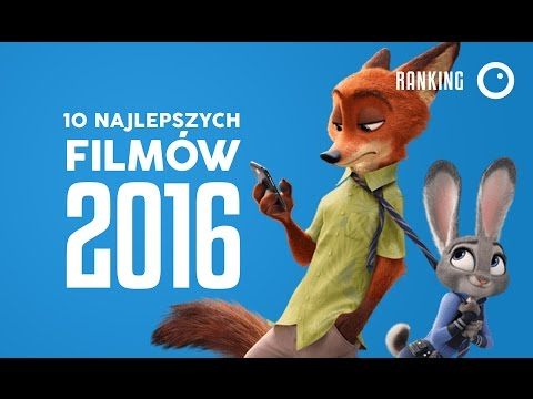 10 najlepszych filmów 2016 roku!