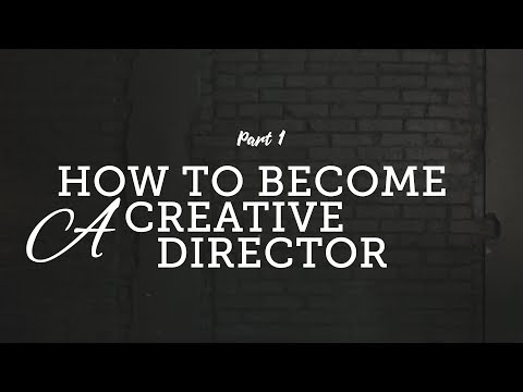 How to become a Creative Director, Part 1 (Skills Needed)