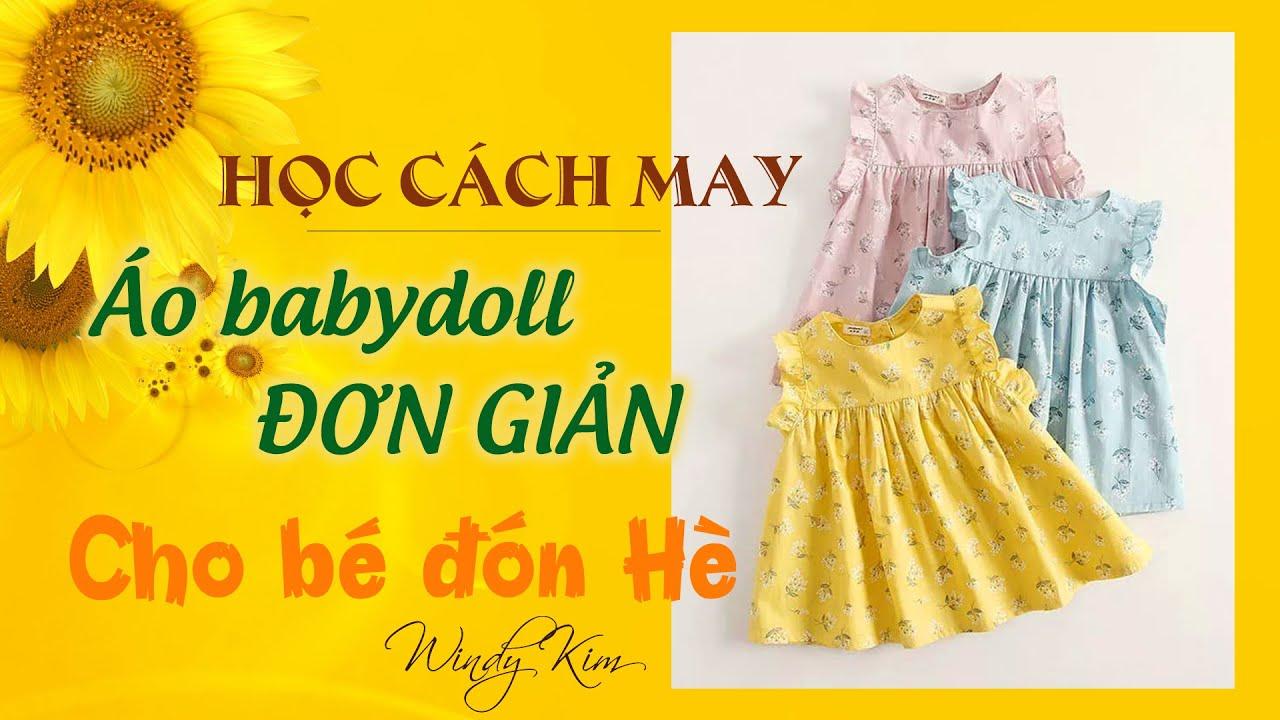 Cách may áo babydoll cực chi tiết và đơn giản cho bé gái l Cách may áo giáp đô một lớp và hai lớp