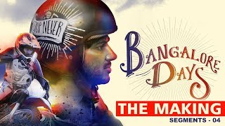 Making the Movie - Bangalore Days 4