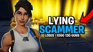 Lying Scammer Loses 1,000 130 Guns! (Scammer Gets Scammed) Fortnite Save The World