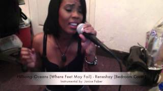 "Hillsong- Oceans (Where Feet May Fail) - Alicia ""Reneshay"" Boucher  (Acoustic Bedroom Cover) Video"