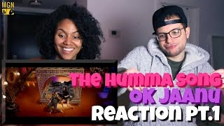the humma song ok jaanu reaction pt1