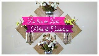 DO LIXO AO LUXO: POTES DE CONSERVA – HOME & DECORA