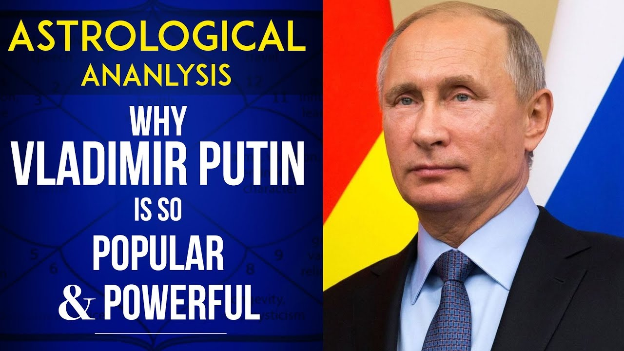 Why Putin Is So Popular Powerful Astrological Analysis From His Chart Learn Vedic Astrology Youtube