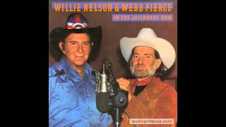 Webb Pierce & Willie Nelson - There Stands the Glass