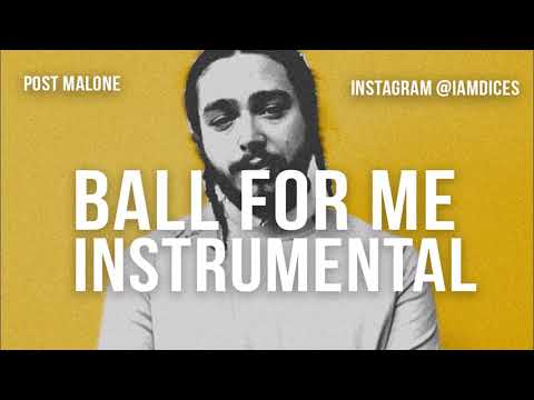 Post Malone - Ball For Me ft. Nicki Minaj