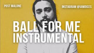 Post Malone Ball For Me feat. Nicki Minaj Instrumental Prod. by Dices *FREE DL*