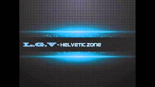 L.G.V - Helvetic Zone (Processing Vessel Remix)