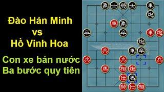 Bình luận cờ tướng Đào Hán Minh vs Hồ Vinh Hoa : Con xe bán nước - Ba bước quy tiên