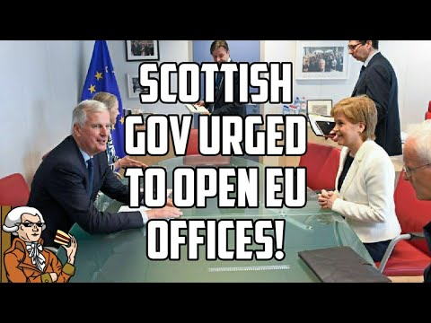 Post Brexit - Scotland Urged To Open EU Offices