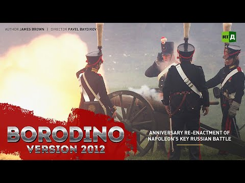Borodino: Version 2012. Anniversary Re-enactment Of Napoleon's Key Russian Battle