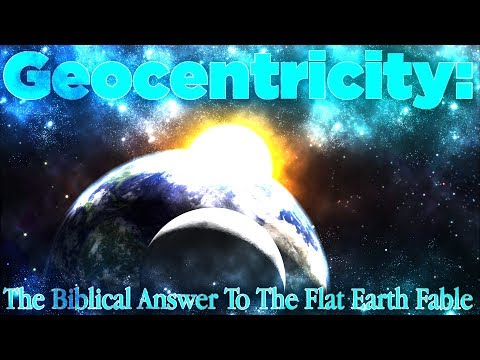 Geocentricity: The Biblical Answer To The Flat Earth Fable thumbnail