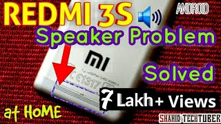Xiaomi Redmi 3S/3S Prime Speaker Problem Solved | Shahid TechTUBER |