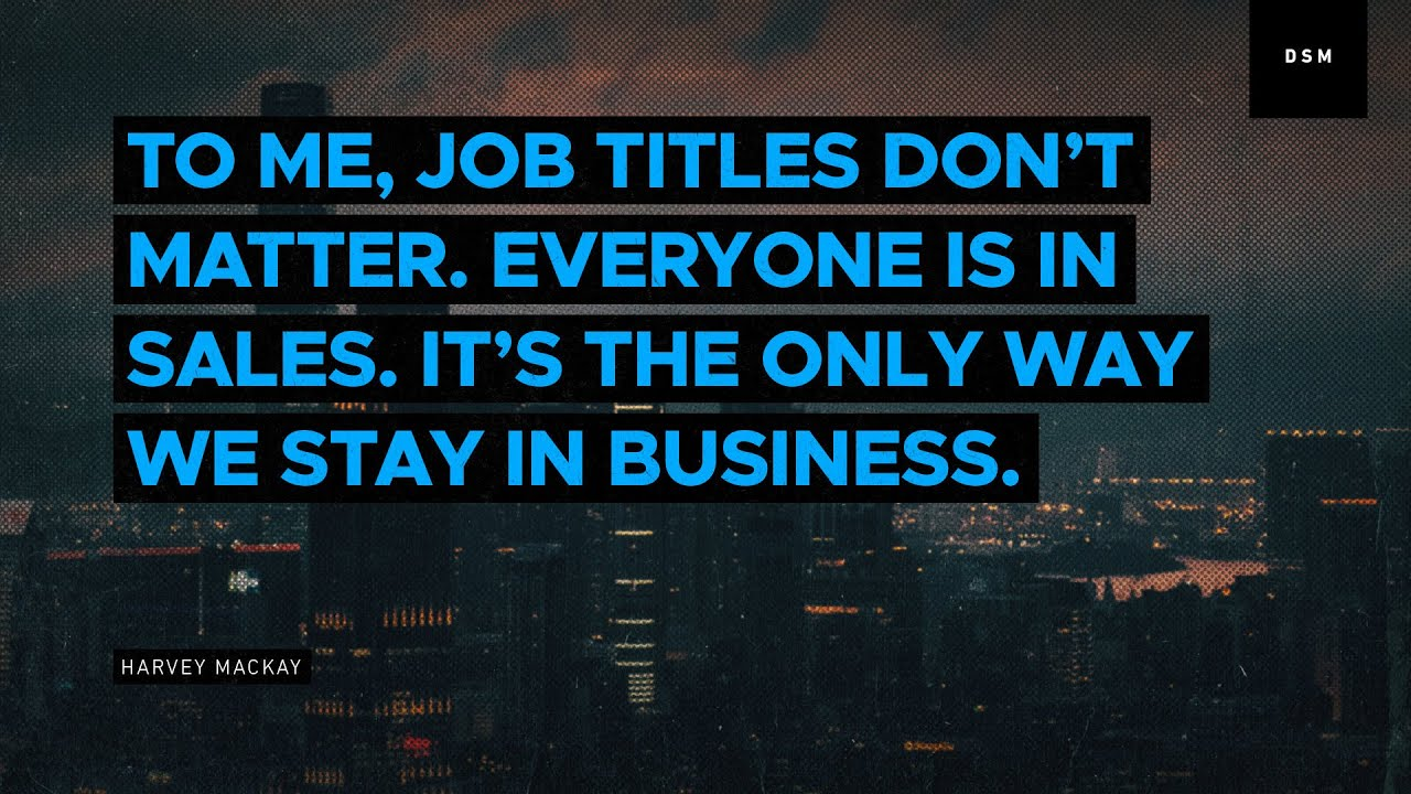 sales motivation quote to me job titles dont matter everyone is in sales