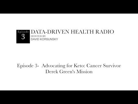 Episode 3 – Data-Driven Health Radio - Advocating for Keto: Cancer Survivor Derek Green's Mission
