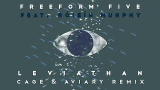 Freeform five featuring Róisín Murphy - 'Leviathan' (Cage & Aviary Remix)