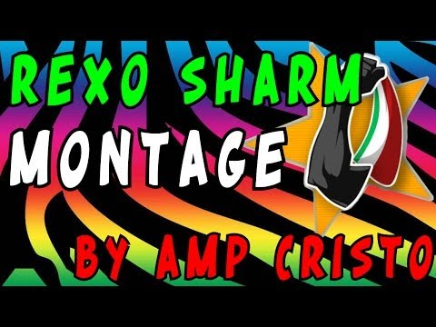 ReXo Sharm Montage (Edit By AMP Cristo)
