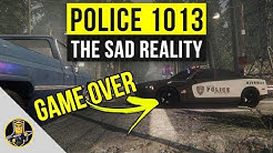 The Sad Reality of Police 1013 in 2020 - The Final Nail