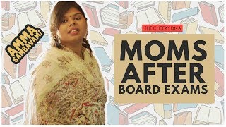 Moms After Board Exams | The Cheeky DNA