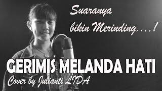 Gerimis Melanda Hati - Erie Suzan | Cover by Julianti LIDA (Video Lirik)