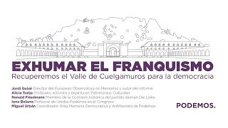 Exhumar el franquismo. Recuperemos el Valle de Cuelgamuros para la democracia'
