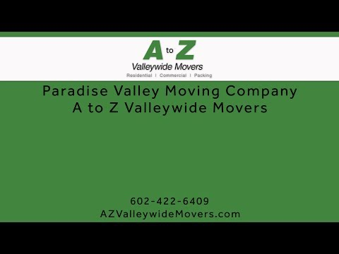 Paradise Valley Moving Company | A to Z Valleywide Movers